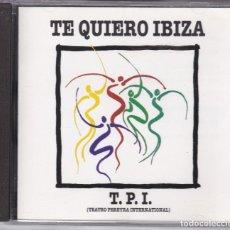 CDs de Música: T.P.I.,TE QUIERO IBIZA CD COMPLETO. Lote 64034859