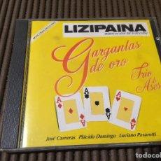 CDs de Música: LIZIPAINA ( GARGANTAS DE ORO ) - JOSE CARRERAS , PLACIDO DOMINGO , LUCIANO PAVAROTTI. Lote 65434799