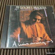 CDs de Música: MARIA DOLORES PRADERA - A MIS AMIGAS. Lote 65436308