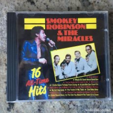CDs de Música: SMOKEY ROBINSON & THE MIRACLES - 16 ALL-TIME HITS . CD . 1988 NETHERLANDS . Lote 65744682