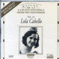 CDs de Música: LOLA CABELLO - RAÍCES DE LA CANCIÓN ESPAÑOLA - NUEVO PRECINTADO. Lote 67729605