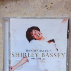 CDs de Música: THE GREATEST HITS SHIRLEY BASSEY THIS IS MY LIFE. Lote 67802257