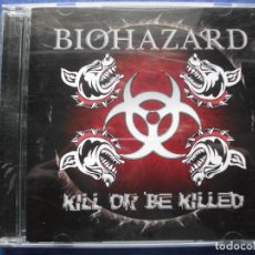 CDs de Música: BIOHAZARD - KILL OR BE KILLED - CD COMO NUEVO ¡¡¡ PEPETO. Lote 68272073