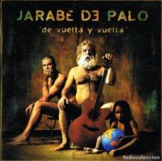 CDs de Música: CD JARABE DE PALO ¨DE VUELTA Y VUELTA¨. Lote 68962745