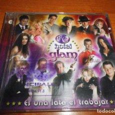 CDs de Música: HOTEL GLAM ES UNA LATA EL TRABAJAR REMIX CD TAMARA YURENA AMBAR MALENA GRACIA DINIO POCHOLO 11 TEMAS. Lote 69873303