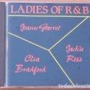 CDs de Música: LADIES OF R & B - JOANN GARRET - CLEA BRADFORD - JACKIE ROSS (CD 1993) PLANETA AGOSTINI. Lote 70052489