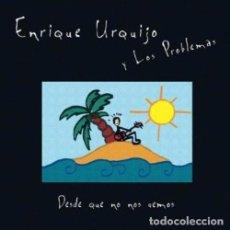 CDs de Música: ENRIQUE URQUIJO Y LOS PROBLEMAS - DESDE QUE NO NOS VEMOS. Lote 183981218