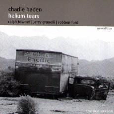 CDs de Música: CHARLIE HADEN - HELIUM TEARS - CD ALBUM - 7 TRACKS - MADE IN GERMANY - NEWDITION 2005. Lote 74397779