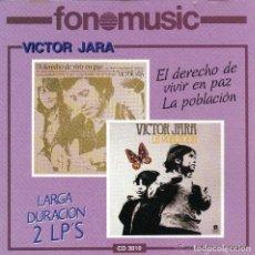 CDs de Música: VICTOR JARA - EL DERECHO DE VIVIR EN PAZ + LA POBLACIÓN - 2 LP EN 1 CD. Lote 74500347