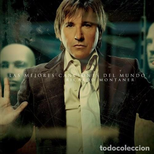 RICARDO MONTANER - LAS MEJORES CANCIONES DEL MUNDO (Música - CD's Latina)