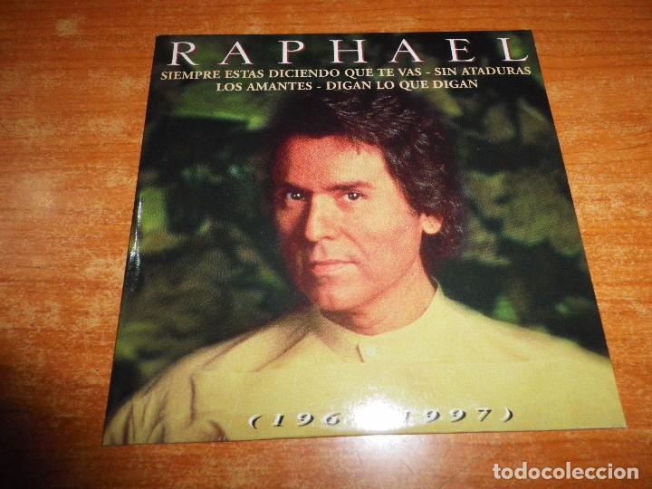 RAPHAEL SIEMPRE ESTAS DICIENDO QUE TE VAS CD MAXI SINGLE EP PROMO CARTON 1998 CONTIENE 4 TEMAS (Música - CD's Melódica )