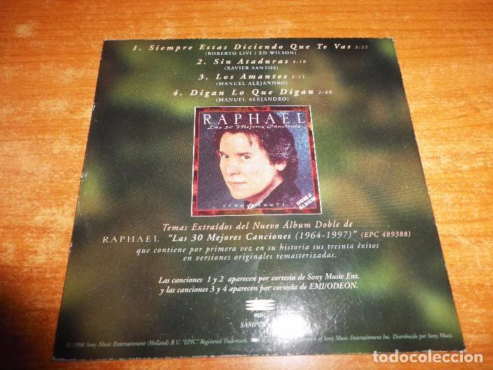 CDs de Música: RAPHAEL Siempre estas diciendo que te vas CD MAXI SINGLE EP PROMO CARTON 1998 CONTIENE 4 TEMAS - Foto 2 - 237459000