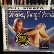 CDs de Música: WHITE ZOMBIE - PRESENTS SUPERSEXY SWINGIN' SOUNDS. Lote 75793091