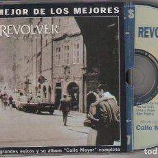 CDs de Música: CD CALLE MAYOR - LO MEJOR DE LOS MEJORES - REVOLVER. Lote 76587467