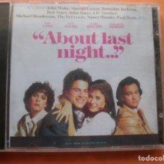 CDs de Música: BSO ABOUT LAST NIGHT - QUE PASÓ ANOCHE - CD 1986 PRECINTADO ¡¡ PEPETO. Lote 76883451