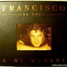 CDs de Música: FRANCISCO.25 AÑOS A MI MANERA...PRECIOSA CAJA CON 4 CD´S...COMO NUEVA. Lote 77456289