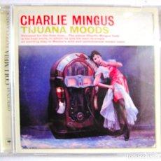 CDs de Música: CHARLIE MINGUS. CD TIJUANA MOODS. COLUMBIA LEGACY.. Lote 77998741