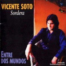 CDs de Música: CD NUEVO PRECINTADO VICENTE SOTO SORDERA ENTRE DOS MUNDOS 10 TEMAS REF FLA MASC. Lote 105724203