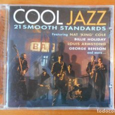 CDs de Música: CD COOL JAZZ - 21 SMOOTH STANDARS - NAT KING COLE, LOUIS ARMSTONG AND MORE (B9). Lote 79154733