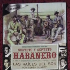 CDs de Música: SEXTETO Y SEPTETO HABANERO (GRABACIONES COMPLETAS 1925 - 1931 - LAS RAICES DEL SON) 4 CD'S. Lote 79942641