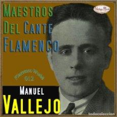 CDs de Música: MANUEL VALLEJO. COLECCIÓN MAESTROS DEL CANTE FLAMENCO - Nº 12/22. Lote 121233578