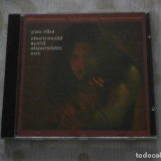 CDs de Música: PAU RIBA CD ELECTROCCID ACCID ALQUIMISTIC XOC (1992) 1 º ED. CD (DEL LP ORIGINAL 1975) FONOMUSIC*EXC. Lote 81228548