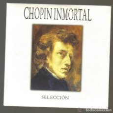 CDs de Música: CD - CHOPIN INMORTAL - SELECCION. Lote 81558824