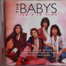 CDs de Música: THE BABYS, ISN´T IT TIME. CD DISKY. Lote 82197396