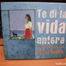 CDs de Música: TE DI LA VIDA ENTERA - LA MÚSICA DE LA NOVELA DE ZOÉ VALDÉS - CD LIBRO 14 TEMAS COMO NUEVO¡¡. Lote 82216068