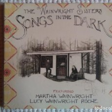 CDs de Música: THE WAINWRIGHT SISTERS - '' SONGS IN THE DARK '' CD GATEFOLD CARDBOARD SLEEVE EU 2015 SEALED. Lote 57853924