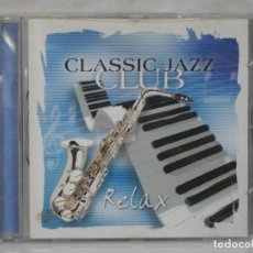 CDs de Música: CLASSIC JAZZ CLUB: RELAX *** CD MUSICA CLASICA ***. Lote 83058292