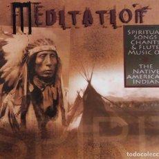 CDs de Música: MEDITATION. SPIRITUAL SONGS CHANTS OF NATIVE AMERICAN INDIAN.CD DIGIPACK. Lote 84490524