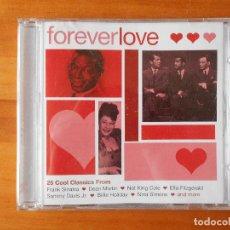 CDs de Música: CD FOREVER LOVE - FRANK SINATRA, DEAN MARTIN, NAT KING COLE, ELLA FITZGERALD... (1G). Lote 84799216