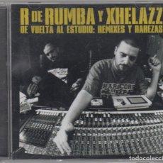 CDs de Música: R DE RUMBA Y XHELAZZ CD DE VUELTA AL ESTUDIO: REMIXES Y RAREZAS 2009 BOA. Lote 85155132