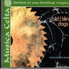 CDs de Música: OLD BLIND DOGS - CLOSE TO THE BONE. Lote 85265140