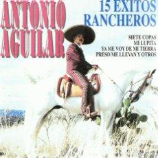 CDs de Música: CD ANTONIO AGUILAR 15 ÉXITOS RANCHEROS . Lote 85817948