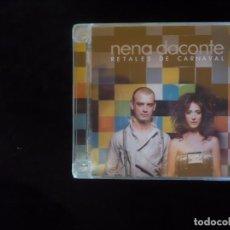 CDs de Música: NENA DACONTE RETALES DE CARNAVAL- NUEVO PRECINTADO. Lote 130450876