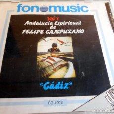 CDs de Música: FELIPE CAMPUZANO - CADIZ - ANDALUCÍA ESPIRITUAL VOL. 1 CD. FONOMUSIC CD 1002. Lote 128616963