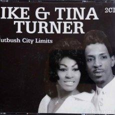 CDs de Música: IKE & TINA TURNER. NUTBUSH CITY LIMITS - DOBLE CD, 2 DISCOS. Lote 86749880