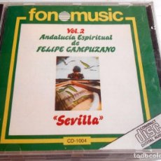 CDs de Música: FELIPE CAMPUZANO SEVILLA VOL.2 CD ANDALUCIA ESPIRITUAL CD 1004 DIFICIL FONOMUSIC. Lote 87575084