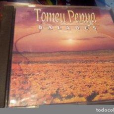 CDs de Música: TOMEU PENYA - BALADES. Lote 87623840