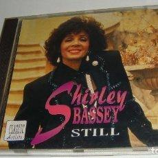 CDs de Música: CD - SHIRLEY BASSEY - STILL - MADE IN UK - SHIRLEY BASSEY. Lote 88107996