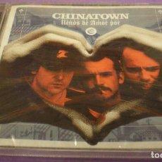 CDs de Música: CHINATOWN - LLENOS DE AMOR POR - CD PRECINTADO. Lote 186298601