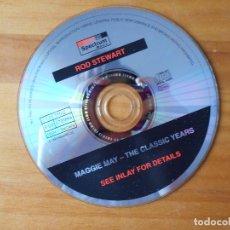 CDs de Música: CD ROD STEWART - MAGGIE MAY - THE CLASSIC YEARS - SOLO DISCO (SIN CAJA NI PORTADA) (1B). Lote 89353108