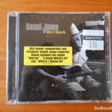 CDs de Música: CD DONELL JONES - WHERE I WANNA BE (O8). Lote 97344182