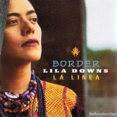 CDs de Música: CD BORDER LILA DOWNS LA LÍNEA . Lote 90530160