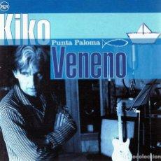 CDs de Música: CD KIKO VENENO ¨PUNTA PALOMA¨. Lote 90530395