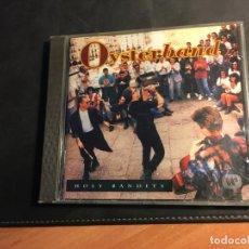 CDs de Música: OYSTERBAND (HOLY BANDITS) CD 11 TRACK 1993 GERMANY (CDI8). Lote 90917025