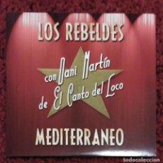 CDs de Música: LOS REBELDES (MEDITERRANEO - CON DANI MARTÍN DE EL CANTO DEL LOCO) CD SINGLE 2003 * NUEVO. Lote 90962875