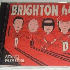 CDs de Música: CD - BRIGHTON 64 - ESTA VEZ VA EN SERIO - BRIGHTON 64. Lote 91525950